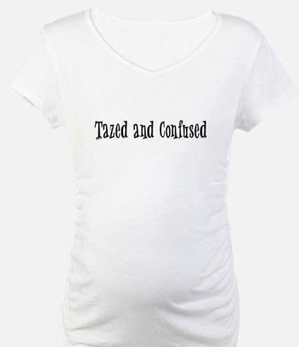Tazed and Confused Shirt