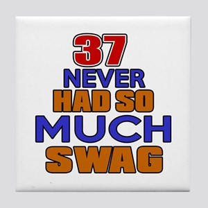 37 Never Had So Much Swag Tile Coaster