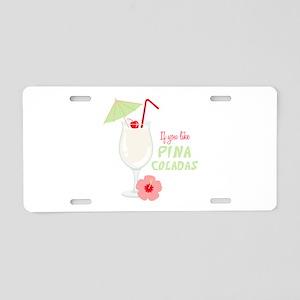 Pina Coladas Aluminum License Plate