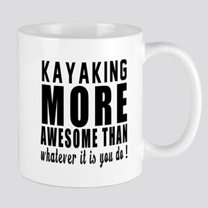 Kayaking More Awesome Designs Mug
