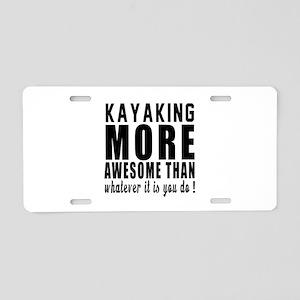 Kayaking More Awesome Desig Aluminum License Plate