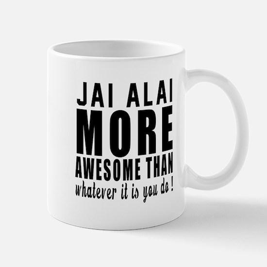 Jai Alai More Awesome Designs Mug