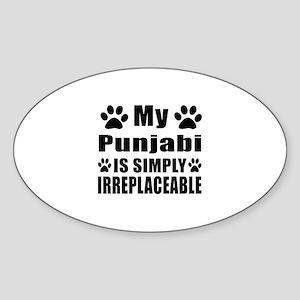 My Punjabi cat is simply irreplacea Sticker (Oval)