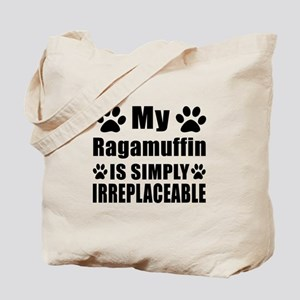My Ragamuffin cat is simply irreplaceable Tote Bag