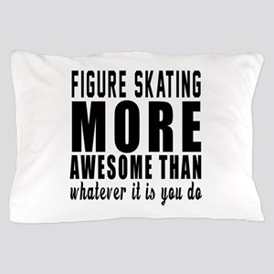 Figure Skating More Awesome Designs Pillow Case