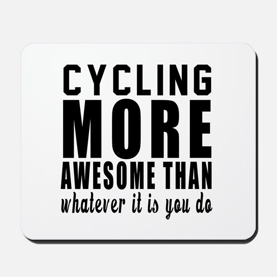 Cycling More Awesome Designs Mousepad