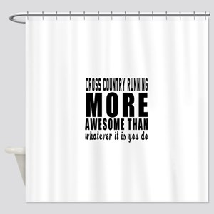 Cross Country Running More Awesome Shower Curtain