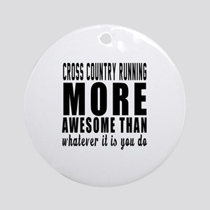 Cross Country Running More Awesome Round Ornament
