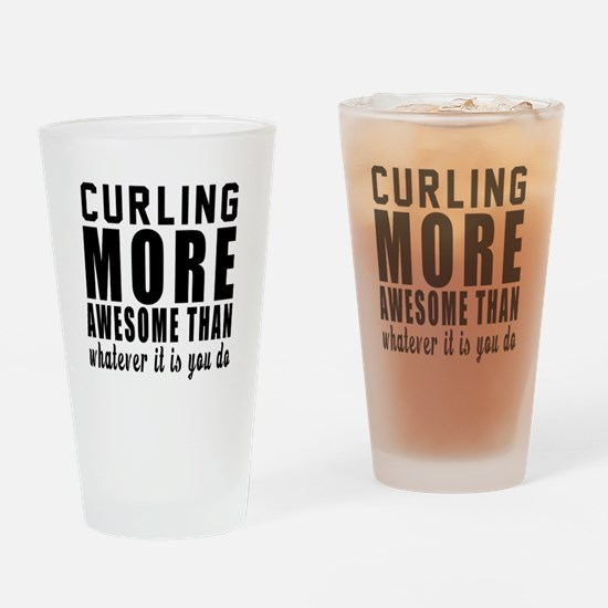 Curling More Awesome Designs Drinking Glass