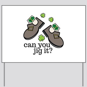 Can You Jig It Yard Sign