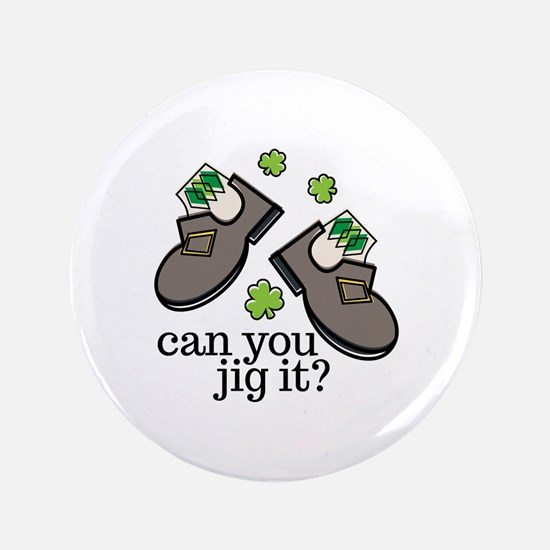 Can You Jig It Button