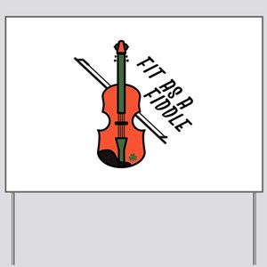 Fit As Fiddle Yard Sign
