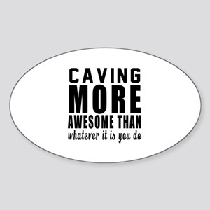 Caving More Awesome Designs Sticker (Oval)