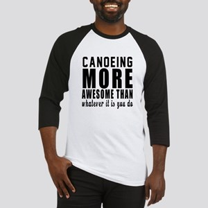 Canoeing More Awesome Designs Baseball Jersey