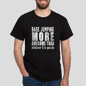 Base Jumping More Awesome Designs Dark T-Shirt