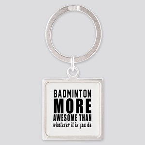 Badminton More Awesome Designs Square Keychain