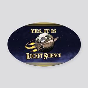 Yes, It Is Rocket Science Oval Car Magnet