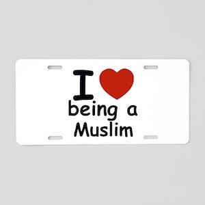 i love being a muslim Aluminum License Plate