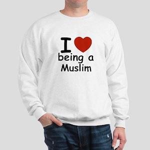 i love being a muslim Sweatshirt