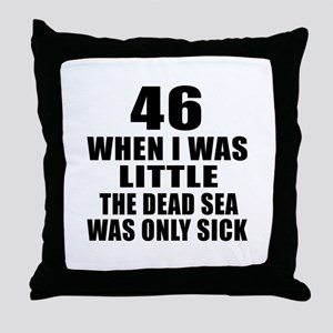 46 When I Was Little Birthday Throw Pillow