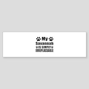 My Savannah cat is simply irrepla Sticker (Bumper)