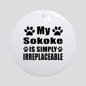 My Sokoke cat is simply irreplaceab Round Ornament