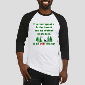 If A Man Speaks In The Forest Baseball Jersey