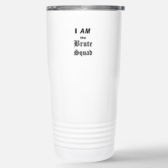 iamthebrutesquadBL Stainless Steel Travel Mug