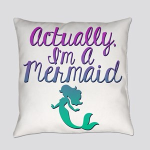 Actually, I'm A Mermaid Everyday Pillow