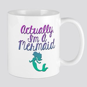 Actually, I'm A Mermaid Mug