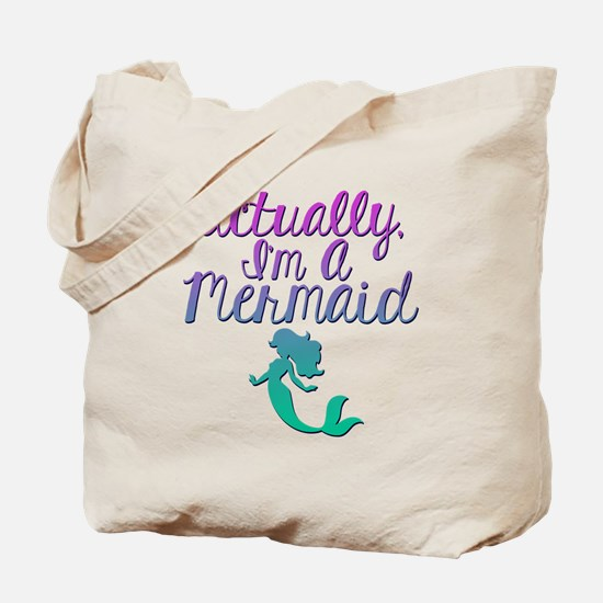 Actually, I'm A Mermaid Tote Bag
