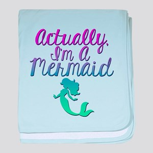 Actually, I'm A Mermaid baby blanket