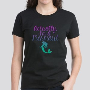 Actually, I'm A Mermaid Women's Dark T-Shirt