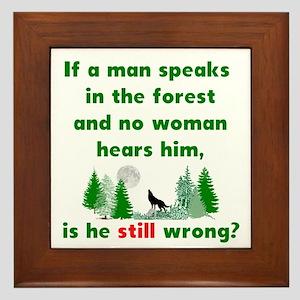 If A Man Speaks In The Forest Framed Tile