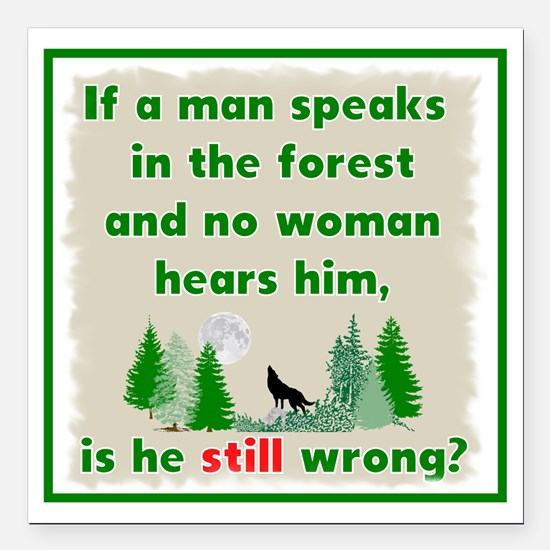 "If A Man Speaks In The Square Car Magnet 3"" X"