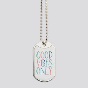 Good Vibes Only Dog Tags