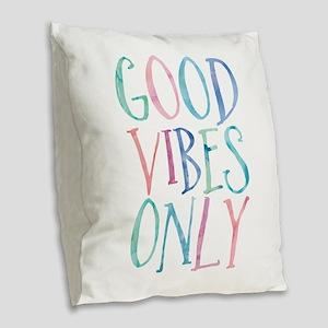 Good Vibes Only Burlap Throw Pillow