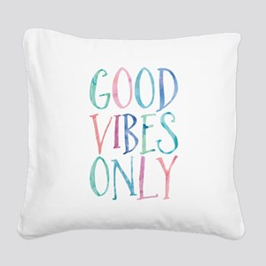 Good Vibes Only Square Canvas Pillow