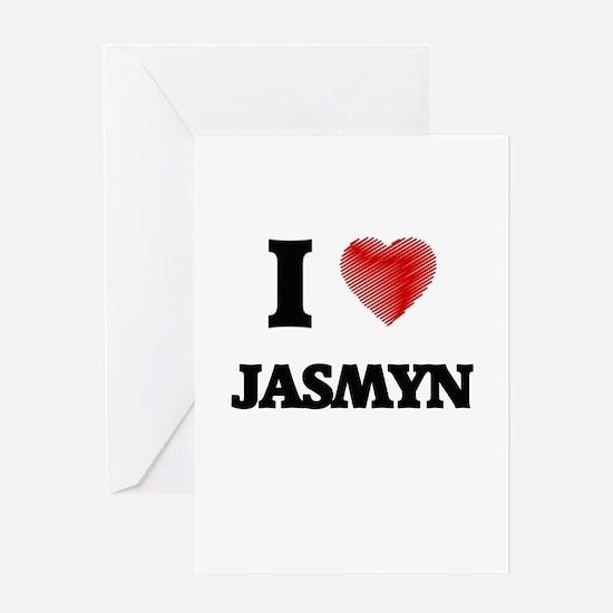 I Love Jasmyn Greeting Cards