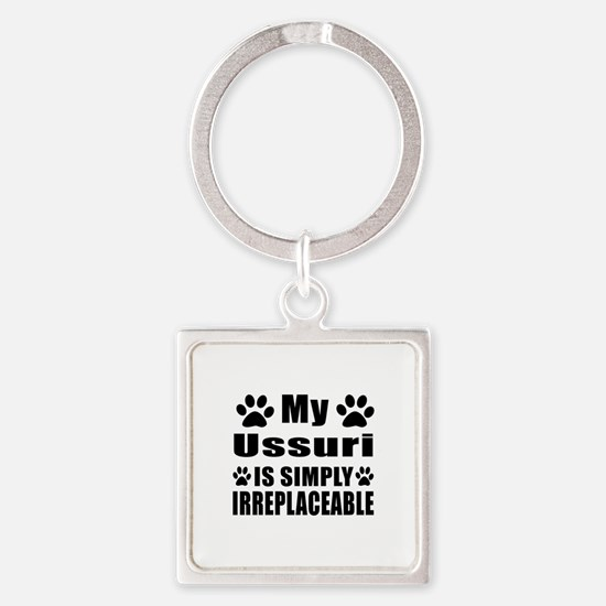 My Ussuri cat is simply irreplacea Square Keychain