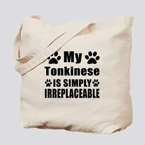 My Tonkinese cat is simply irreplaceable Tote Bag