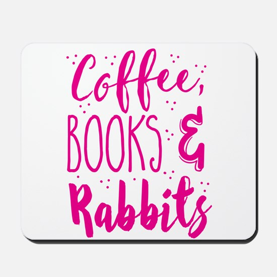 Coffee and books and RABBITS Mousepad