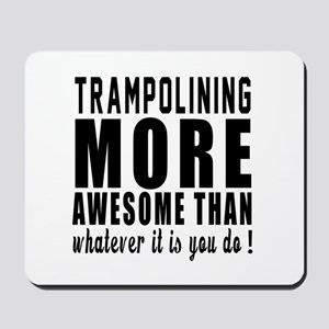 Trampolining More Awesome Designs Mousepad