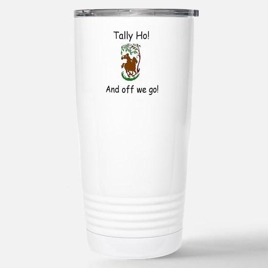 Tally Ho! Fox Hunting o Stainless Steel Travel Mug