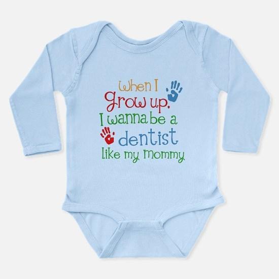 Dentist Like Mommy Long Sleeve Infant Bodysuit