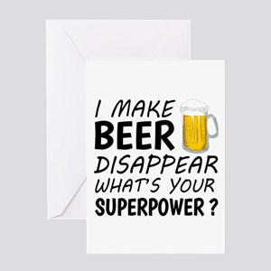 I Make Beer Disappear Greeting Cards