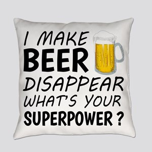 I Make Beer Disappear Everyday Pillow