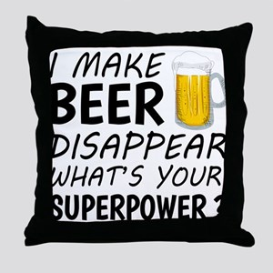 I Make Beer Disappear Throw Pillow