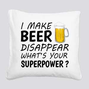 I Make Beer Disappear Square Canvas Pillow