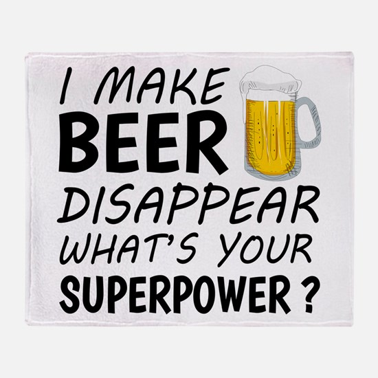 I Make Beer Disappear Throw Blanket